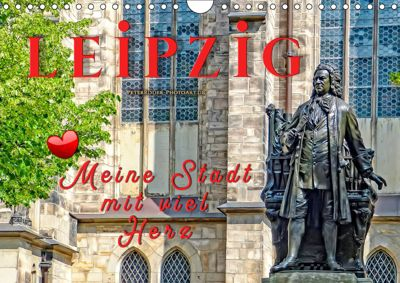 Leipzig - meine Stadt mit viel Herz (Wandkalender 2019 DIN A4 quer), Peter Roder