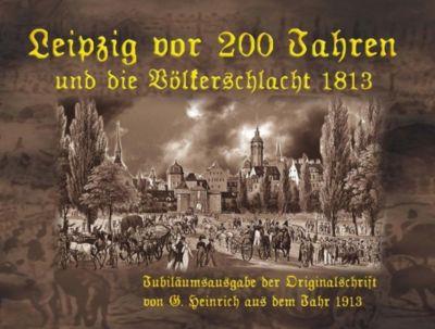 Leipzig vor 200 Jahren und die Völkerschlacht 1813, Tino Hemmann