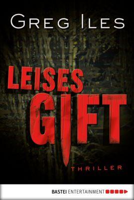 Leises Gift, Greg Iles