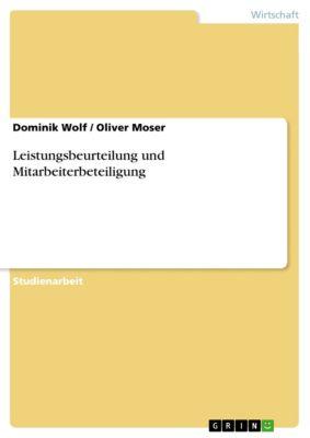Leistungsbeurteilung und Mitarbeiterbeteiligung, Oliver Moser, Dominik Wolf