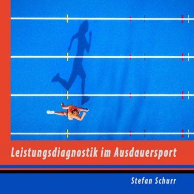 Leistungsdiagnostik im Ausdauersport, Stefan Schurr