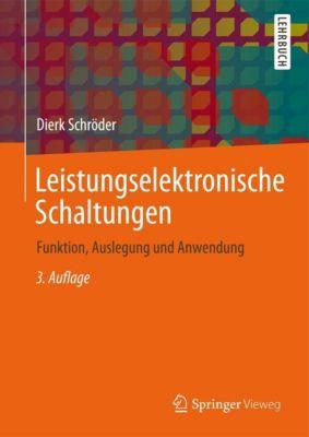 Leistungselektronische Schaltungen, Dierk Schröder