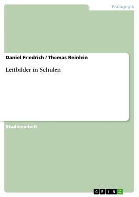 Leitbilder in Schulen, Daniel Friedrich, Thomas Reinlein