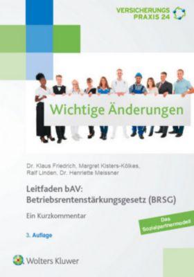 Leitfaden bAV: Betriebsrentenstärkungsgesetz (BRSG), Klaus Friedrich, Margret Kisters-Kölkes, Ralf Linden, Henriette Meissner