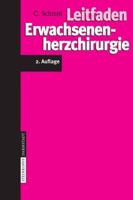Leitfaden Erwachsenenherzchirurgie, C. Schmid