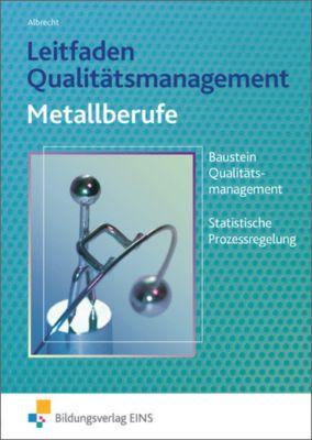 Leitfaden Qualitätsmanagement für Metallberufe, Hans J. Albrecht