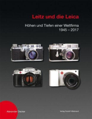 Leitz und die Leica - Alexander Decker |