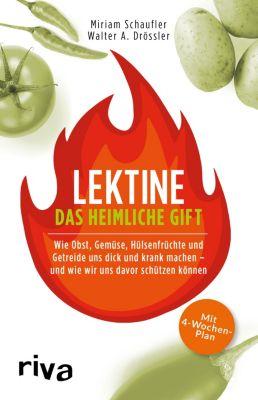 Lektine - das heimliche Gift, Walter A. Drössler, Miriam Schaufler
