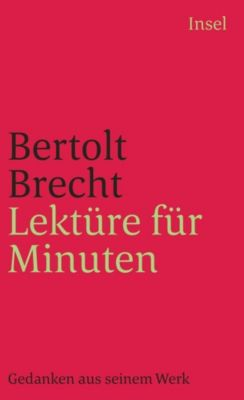 Lektüre für Minuten, Bertolt Brecht