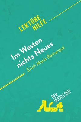 Lektürehilfe: Im Westen nichts Neues von Erich Maria Remarque (Lektürehilfe), der Querleser