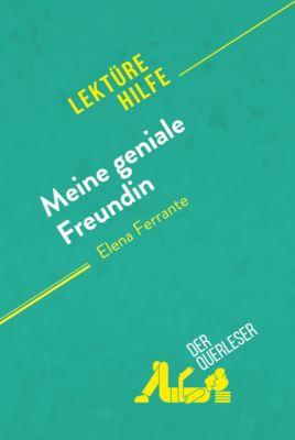 Lektürehilfe: Meine geniale Freundin von Elena Ferrante (Lektürehilfe), der Querleser