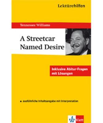 Lektürehilfen Tennessee Williams 'A Streetcar named Desire', Tennessee Williams, Horst Mühlmann