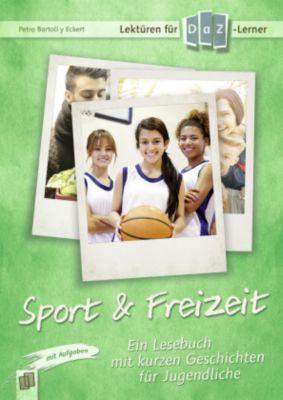Lektüren für DaZ-Lerner - Sport & Freizeit - Petra Bartoli y Eckert |