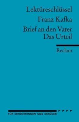 Lektüreschlüssel Franz Kafka 'Brief an den Vater' / 'Das Urteil', Franz Kafka