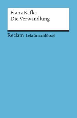 Lektüreschlüssel Franz Kafka 'Die Verwandlung', Franz Kafka