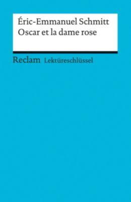 Lektüreschlüssel zu Éric-Emmanuel Schmitt: Oscar et la dame rose, Michaela Banzhaf