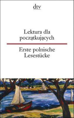 Lektura dla poczatkujacych; Erste polnische Lesestücke