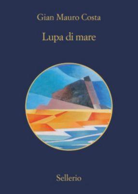 L'elettrotecnico Baiamonte: Lupa di mare, Gian Mauro Costa