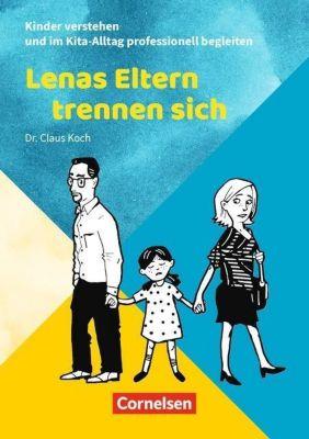 Lenas Eltern trennen sich - Claus Koch |