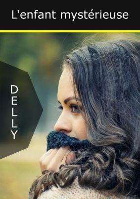 L'enfant mystérieuse, . . Delly