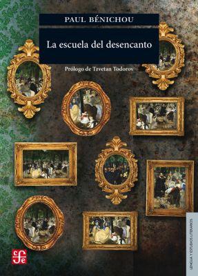 Lengua y Estudios Literarios: La escuela del desencanto, Paul Bénichou