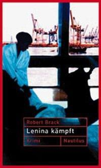 Lenina kämpft, Robert Brack