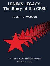Lenin's Legacy, ROBERT WESSON