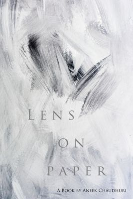 Lens on Paper, Aneek Chaudhuri