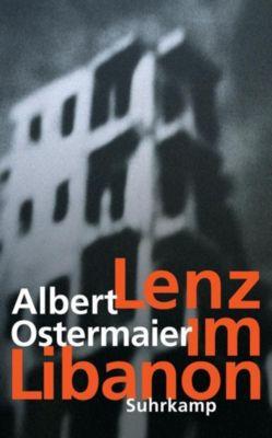 Lenz im Libanon - Albert Ostermaier |