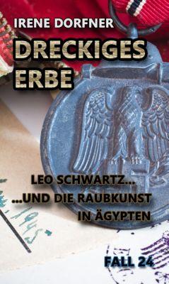 Leo Schwartz: Dreckiges Erbe, Irene Dorfner