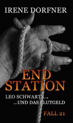 Leo Schwartz: ENDSTATION, Irene Dorfner