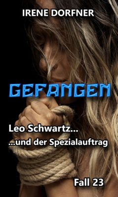 Leo Schwartz: GEFANGEN, Irene Dorfner