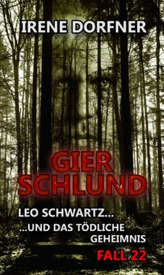 Leo Schwartz: GIERSCHLUND, Irene Dorfner