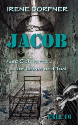 Leo Schwartz: JACOB, Irene Dorfner