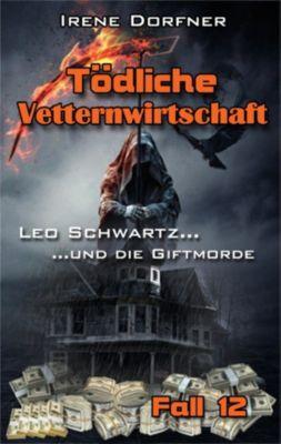 Leo Schwartz: Tödliche Vetternwirtschaft, Irene Dorfner