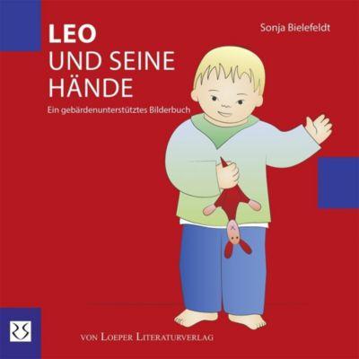 Leo und seine Hände - Sonja Bielefeldt |