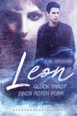 Leon: Glück trägt einen roten Pony, C. M. Spoerri