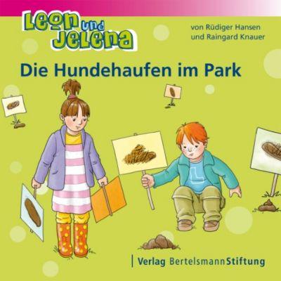Leon und Jelena: Leon und Jelena - Die Hundehaufen im Park, Raingard Knauer, Rüdiger Hansen
