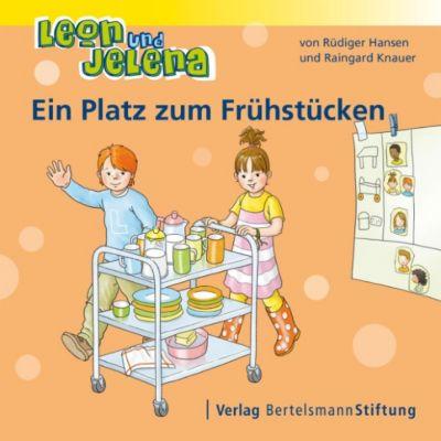 Leon und Jelena: Leon und Jelena - Ein Platz zum Frühstücken, Raingard Knauer, Rüdiger Hansen