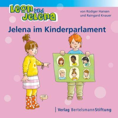 Leon und Jelena: Leon und Jelena - Jelena im Kinderparlament, Raingard Knauer, Rüdiger Hansen