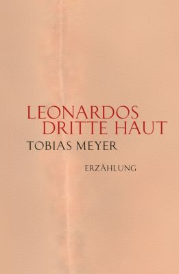 Leonardos dritte Haut, Tobias Meyer