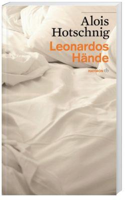 Leonardos Hände - Alois Hotschnig |