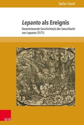 Lepanto als Ereignis, Stefan Hanß