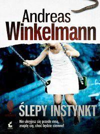 Ślepy instynkt, Andreas Winkelmann