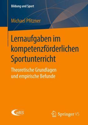 Lernaufgaben im kompetenzförderlichen Sportunterricht - Michael Pfitzner |