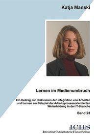 Lernen im Medienumbruch, Katja Manski