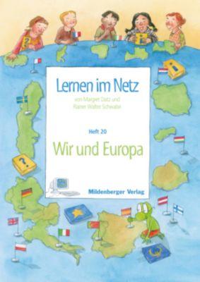 Lernen im Netz: H.20 Wir und Europa, Margret Datz, Rainer Walter Schwabe