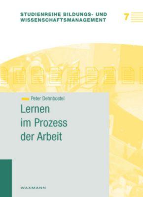 Lernen im Prozess der Arbeit, Peter Dehnbostel