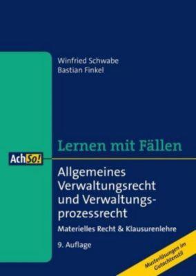 Lernen mit Fällen Allgemeines Verwaltungsrecht und Verwaltungsprozessrecht, Winfried Schwabe, Bastian Finkel