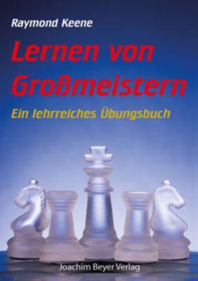 Lernen von Grossmeistern - Raymond Keene |